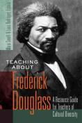 Teaching about Frederick Douglass
