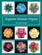 Exquisite Modular Origami
