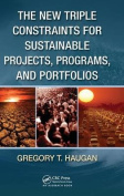 The New Triple Constraints for Sustainable Projects, Programs, and Portfolios