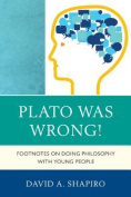 Plato Was Wrong!