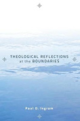 Theological Reflections at the Boundaries