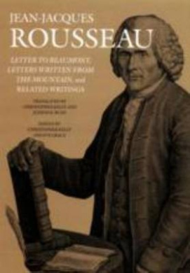 Letter to Beaumont, Letters Written from the Mountain, and Related Writings (Collected Writings of Rousseau)