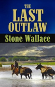 The Last Outlaw (Center Point Premier Western  [Large Print]