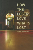 How the Losers Love What's Lost