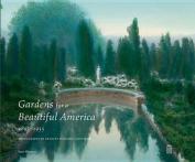 Gardens for a Beautiful America 1895 - 1935