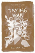 Trying War (Hero Trilogy)