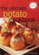 The Ultimate Potato Cookbook