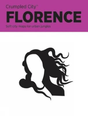 Florence Crumpled City Map (Crumpled City Maps)
