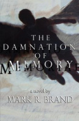The Damnation of Memory