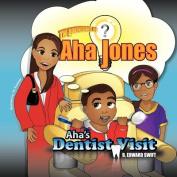 Aha Jones: Aha's Dentist Visit