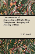 The Association of Engineering and Shipbuilding Draughtsmen - Pumping and Flooding of Ships