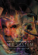The Story Behind Life System