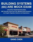 Building Systems (Bs) Are Mock Exam (Architect Registration Exam)