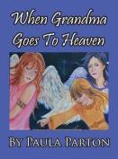 When Grandma Goes to Heaven [Large Print]