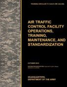 Aviation Traffic Control Facility Operations, Training, Maintenance, and Standardization
