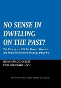 No Sense Dwelling in the Past