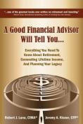 A Good Financial Advisor Will Tell You...