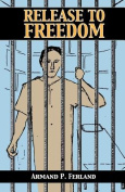 Release to Freedom