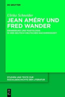 Jean Amery Und Fred Wander: Erinnerung Und Poetologie in Der Deutsch-Deutschen Nachkriegszeit (Studien Und Texte Zur Sozialgeschichte der Literatur)