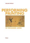 Performing/Painting in Tokugawa Japan