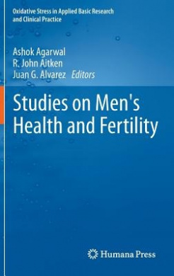 Studies on Men's Health and Fertility (Oxidative Stress in Applied Basic Research and Clinical Practice)