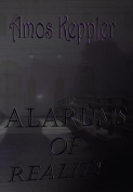 Alarums of Reality