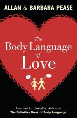 The Body Language of Love: Master the Art