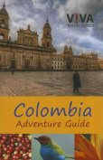 Colombia Adventure Guide