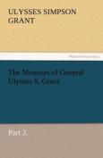 The Memoirs of General Ulysses S. Grant, Part 2.