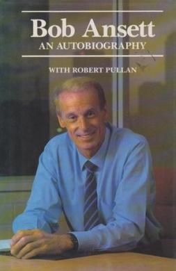 Bob Ansett - An Autobiography
