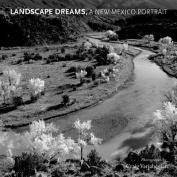 Landscape Dreams, a New Mexico Portrait