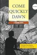 Come Quickly Dawn