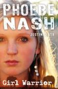 Phoebe Nash: Girl Warrior