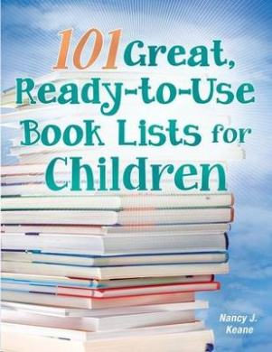 101 Great, Ready-to-Use Book Lists for Children