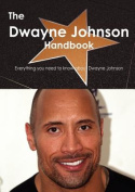 The Dwayne Johnson Handbook - Everything You Need to Know About Dwayne Johnson