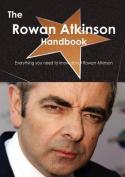 The Rowan Atkinson Handbook - Everything You Need to Know About Rowan Atkinson