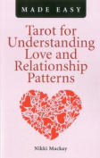 Tarot for Understanding Love and Relationship Patterns MADE EASY