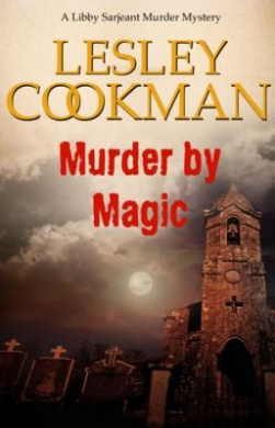 Murder by Magic (A Libby Sarjeant Murder Mystery Series)