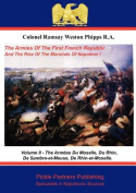 The Armies Of The First French Republic, And The Rise Of The Marshals of Napoleon I. Vol II,