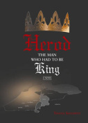Herod -- The Man Who Had to be King