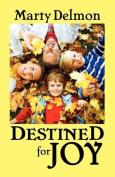Destined for Joy