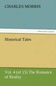 Historical Tales, Vol. 4 (of 15) the Romance of Reality