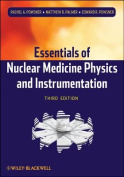 Essentials of Nuclear Medicine Physics and Instrumentation 3E