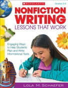 Nonfiction Writing Lessons That Work, Grades 2-5