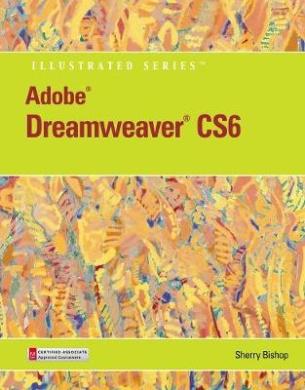 Adobe (R) Dreamweaver (R) CS6 Illustrated with Online Creative Cloud Updates