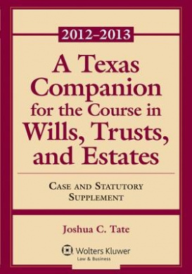 A Texas Companion for the Course in Wills, Trusts, and Estates