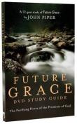 Future Grace (DVD Study Guide)