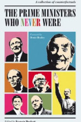 The Prime Ministers Who Never Were