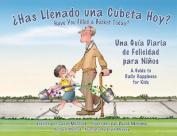 Has Llenado una Cubeta Hoy? [Spanish]