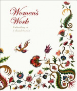 Women's Work - Embroidery in Colonial Boston